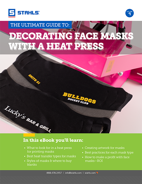 Download Our Free E-Book: The Ultimate Guide to Decorating Face Masks with a Heat Press