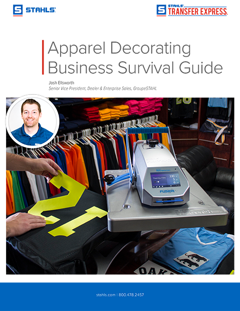 Download Our Free E-Book: Apparel Decorating Business Survival Guide